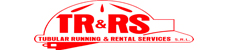 Tubular Running & Rental Services S.R.L. (TR&RS)